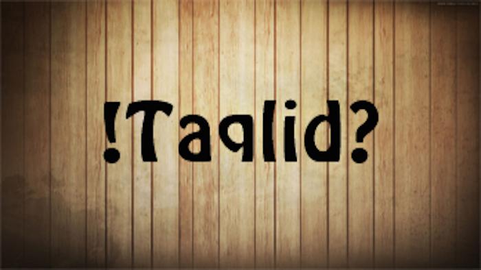Pengertian dan Contoh Taqlid