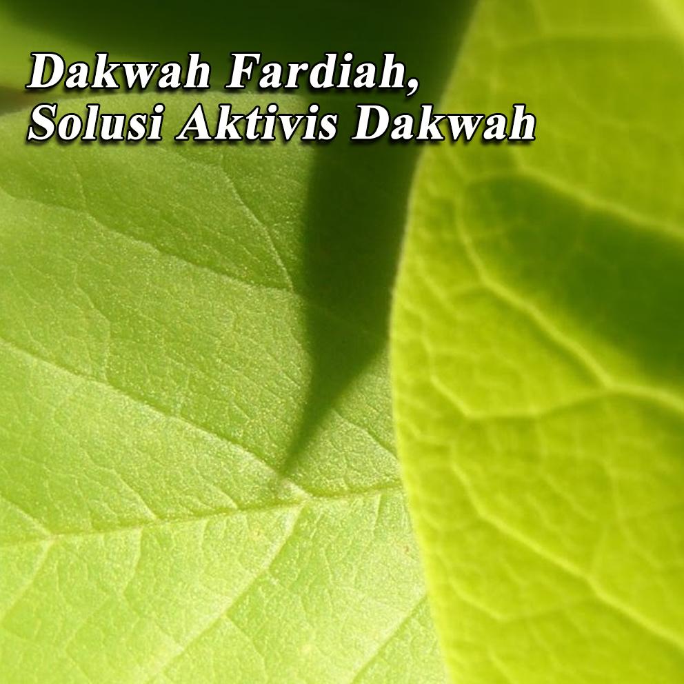 Dakwah Fardiah, Solusi Aktivis Dakwah