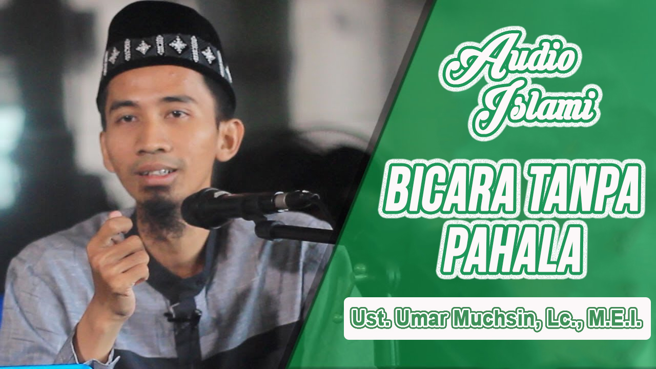 Bicara Tanpa Pahala – (Free Audio Download)