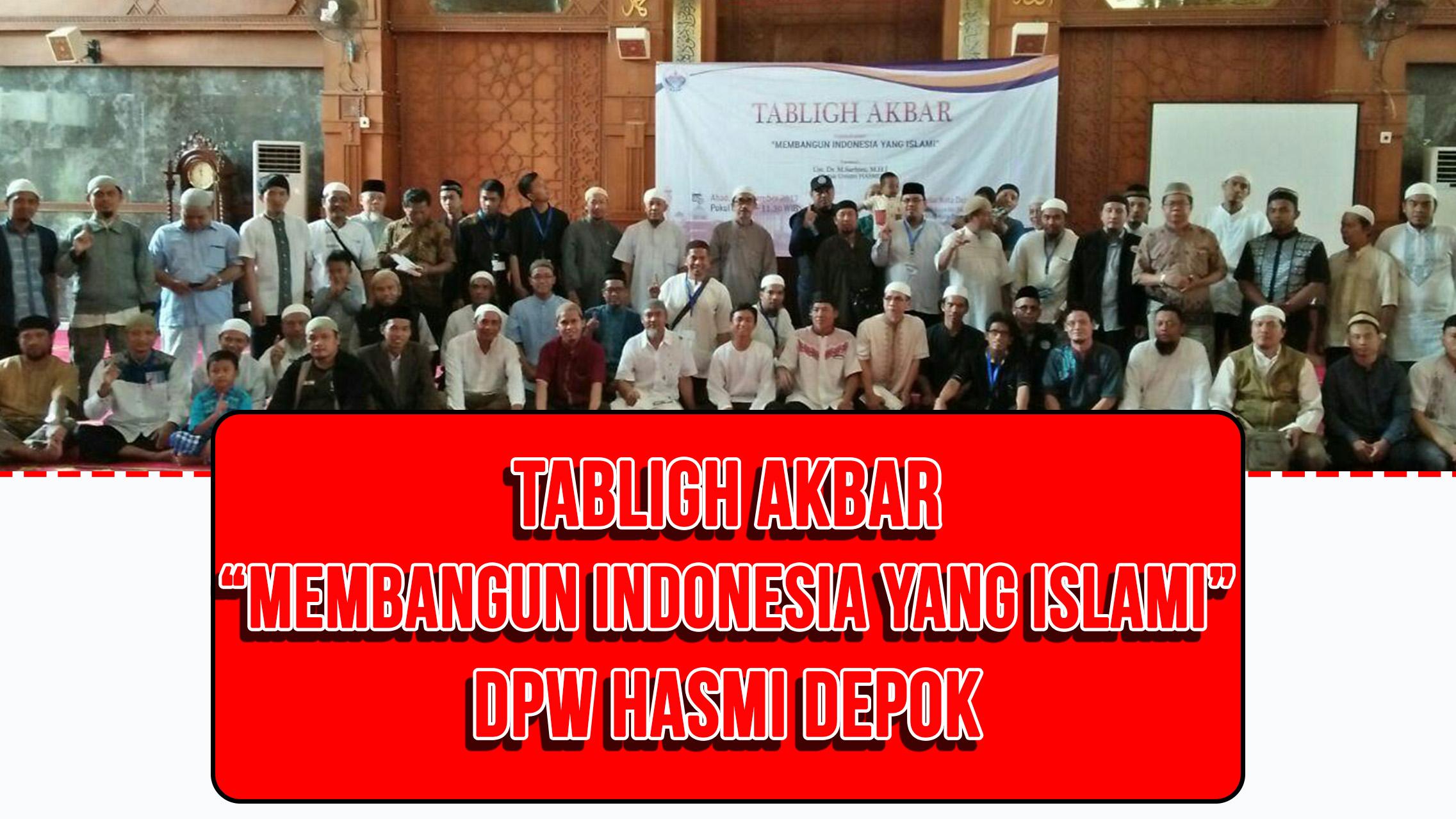 """Road Show Depok """"Membangun Indonesia Yang Islami"""" Sukses Digelar"""