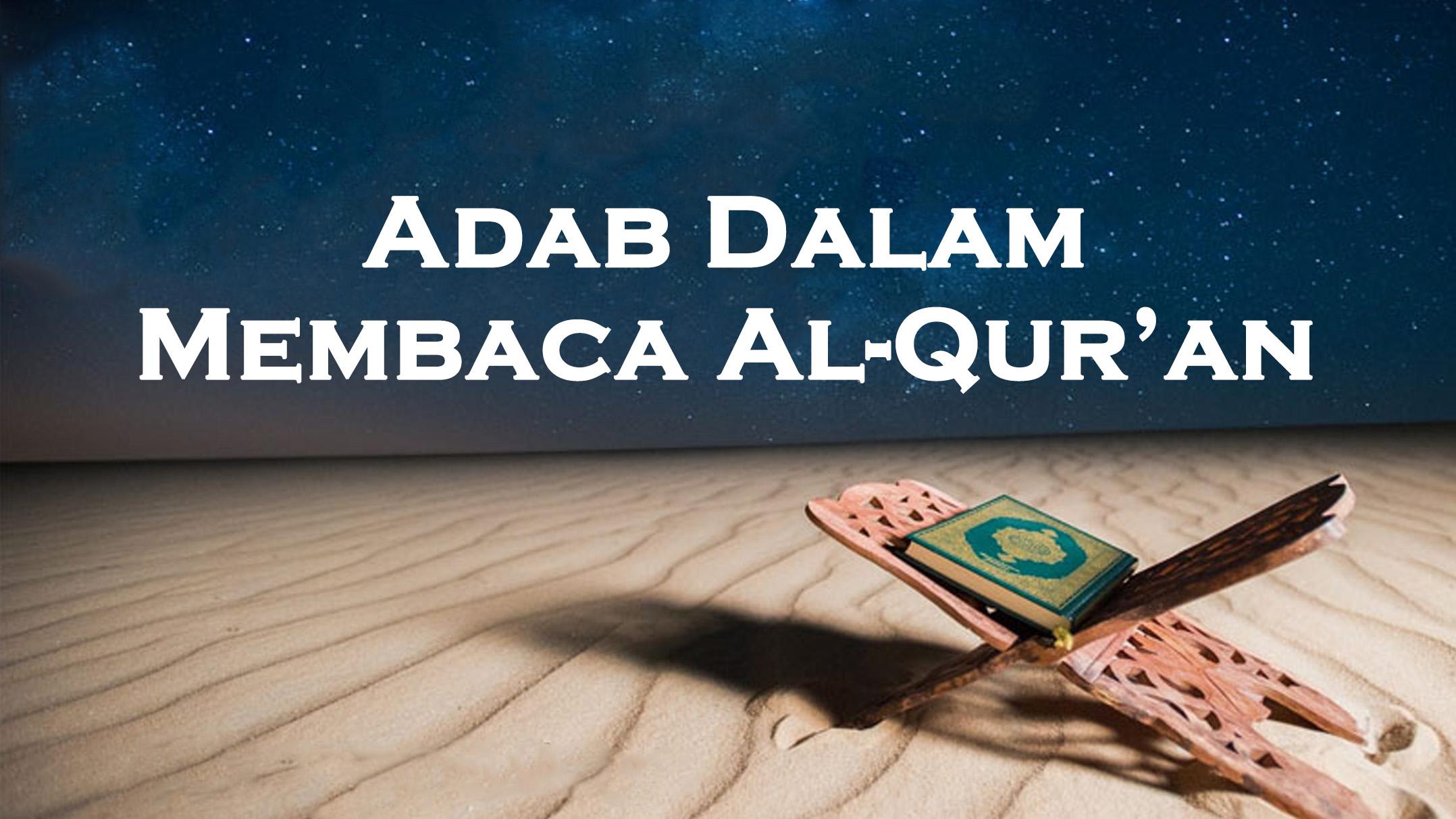 Adab-Adab Dalam Membaca Al-Qur'an