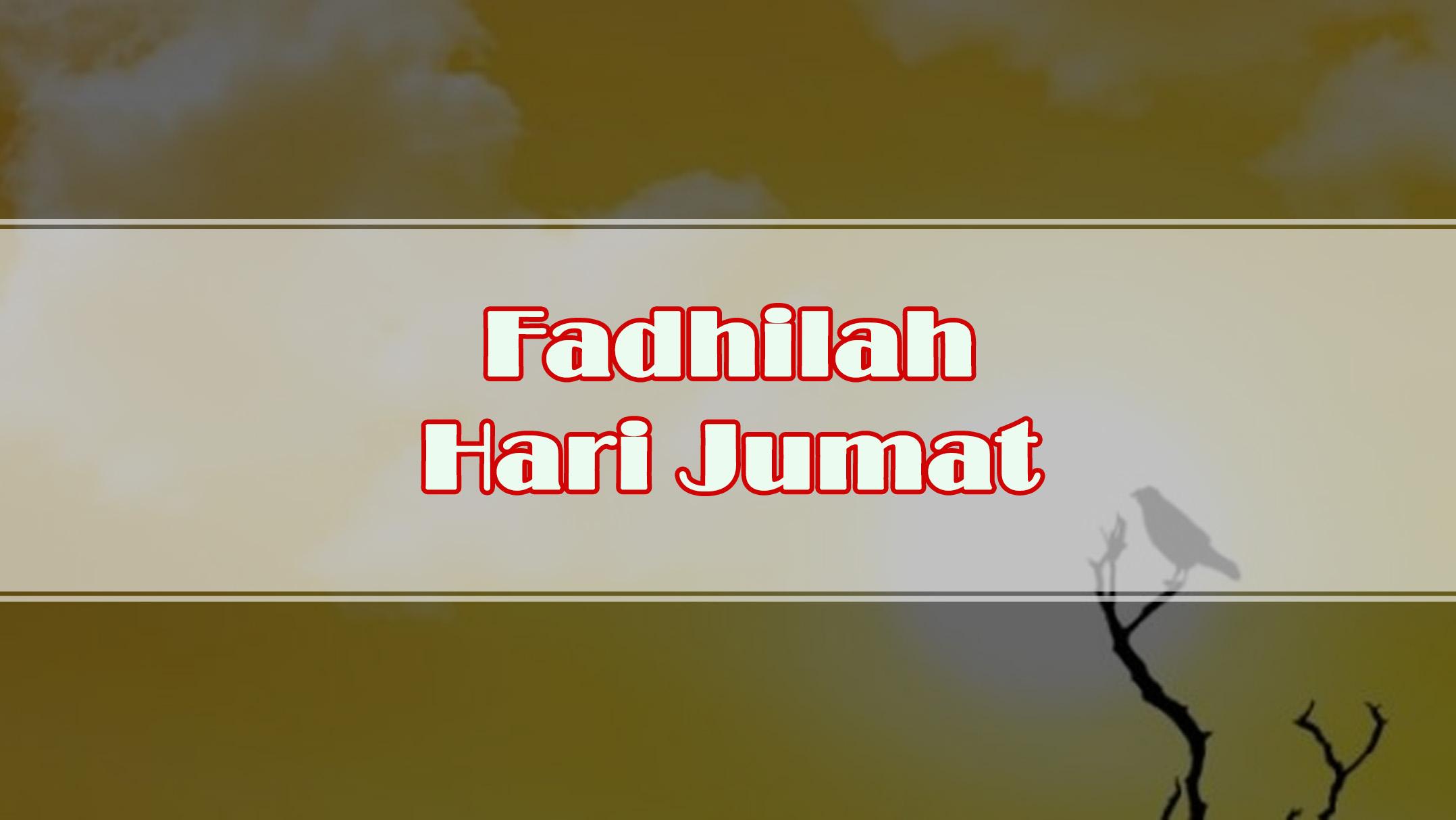 Fadhilah Hari Jumat – Ust Sholahudin Ibrahim, Lc, MAHum