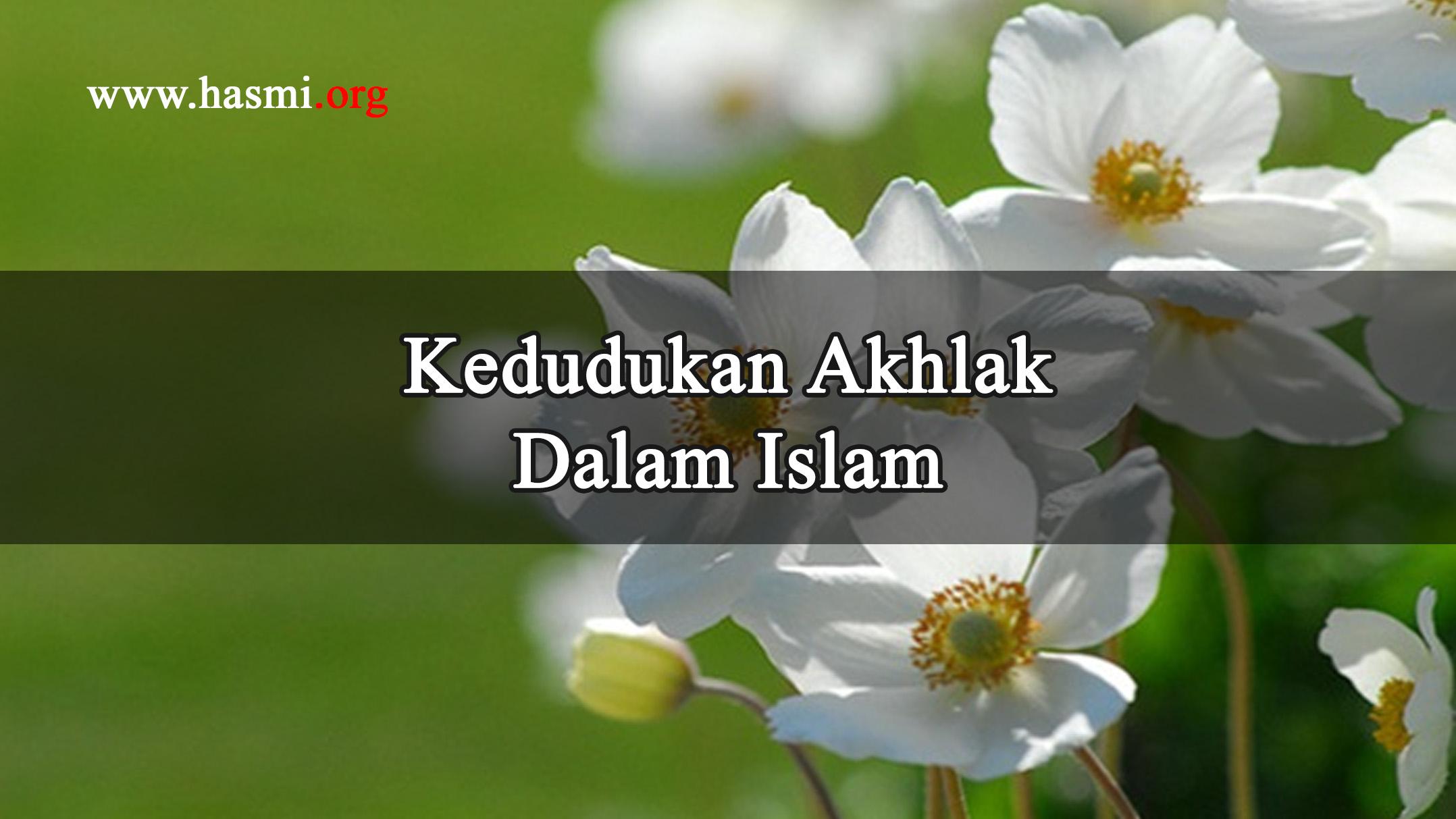 Kedudukan Akhlak Dalam Islam – Audio Islami
