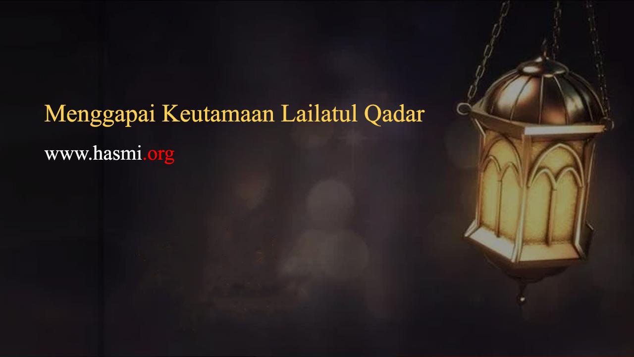 Menggapai Keutamaan Lailatul Qadar