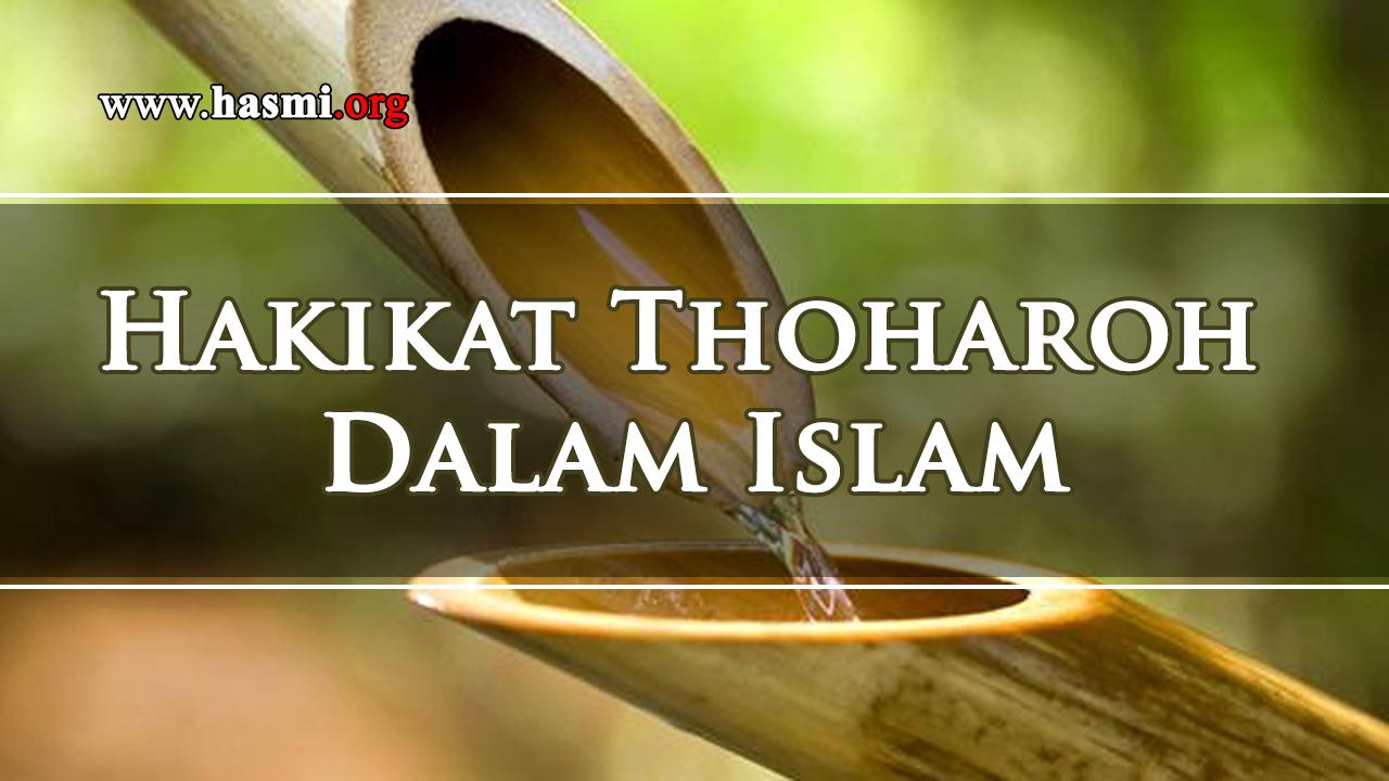 Hakikat Thoharoh Dalam Islam