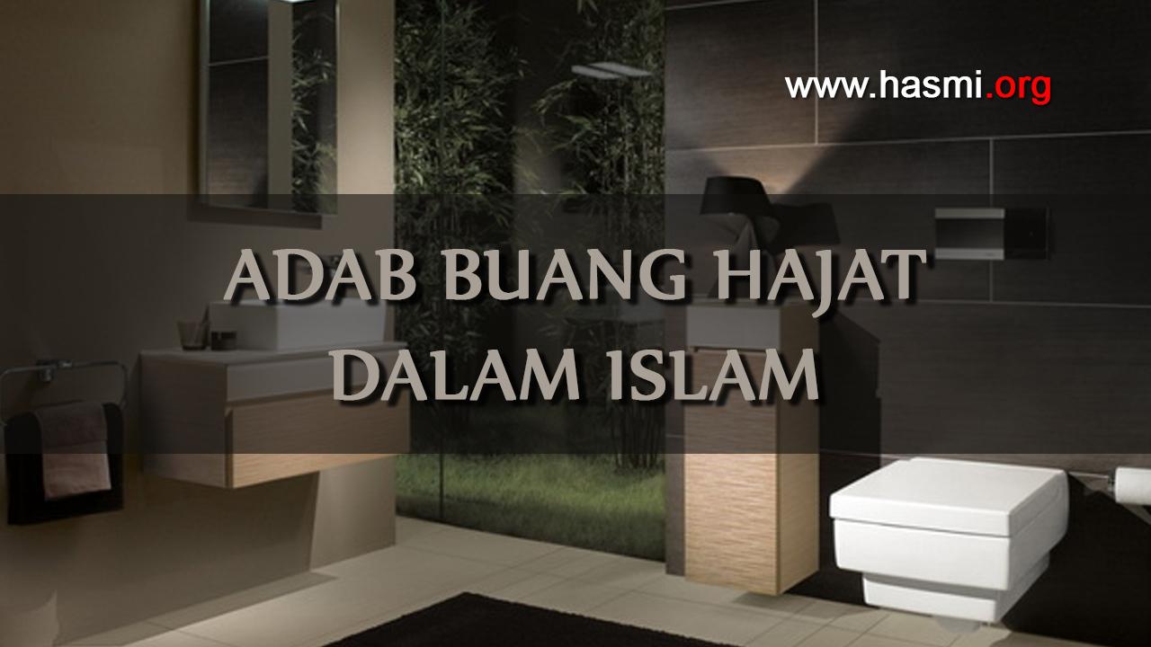Adab Buang Hajat Dalam Islam