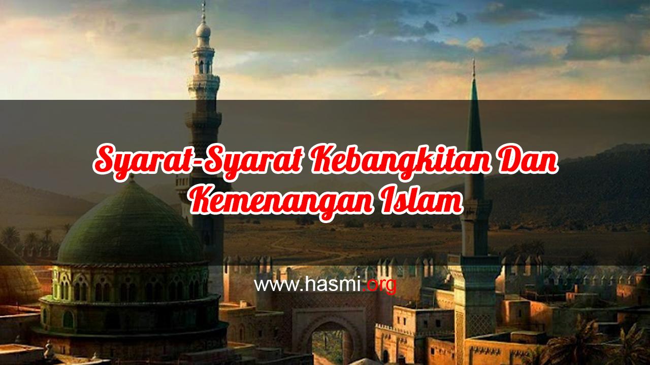 Syarat-Syarat Kebangkitan Dan Kemenangan Islam