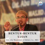 Bentuk-Bentuk Ujian – Ust Abu Mujahidah, Lc, MEI