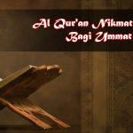 Al Qur'an Nikmat Terbesar Bagi Ummat Termulia
