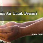 Jenis-jenis Air Untuk Bersuci