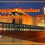 Menggapai Kemuliaan Lailatul Qadar