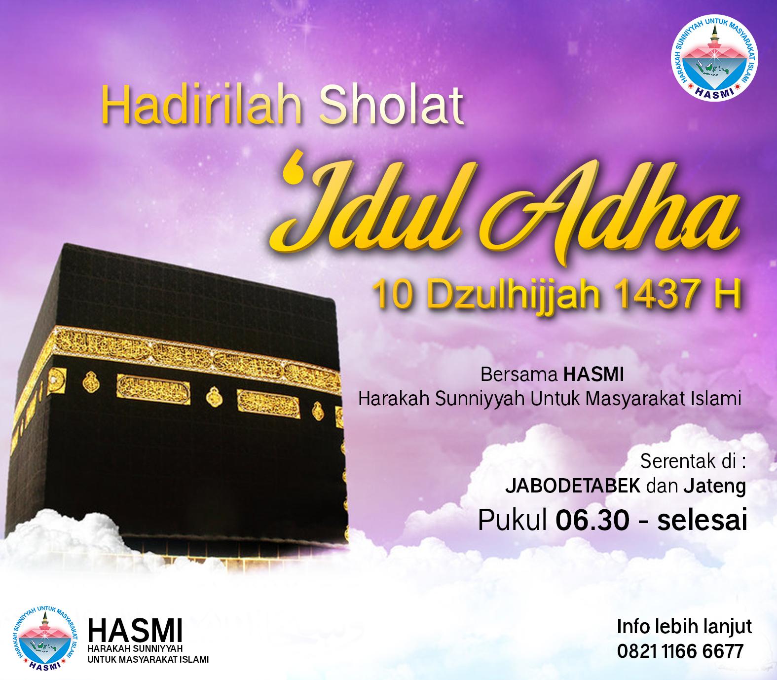 HADIRILAH SHOLAT IDUL ADHA BERSAMA HASMI..!!
