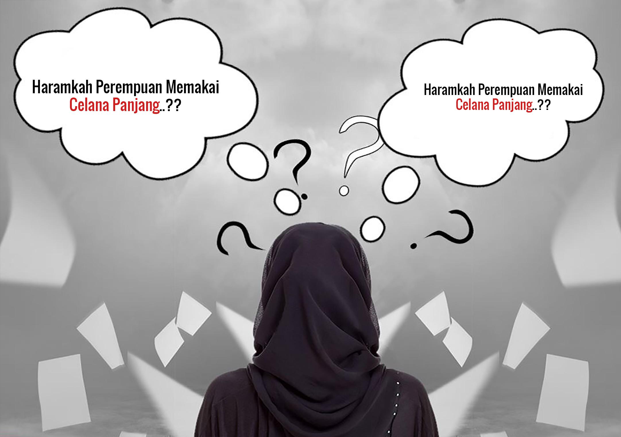Haramkah Perempuan Memakai Celana Panjang??