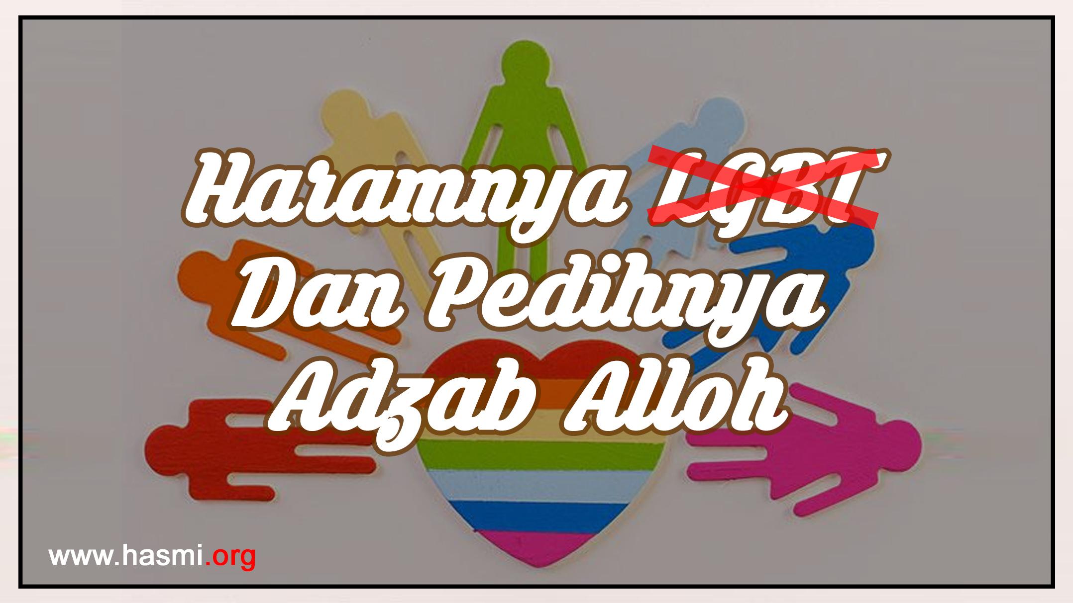 Haramnya LGBT Dan Pedihnya Adzab Alloh