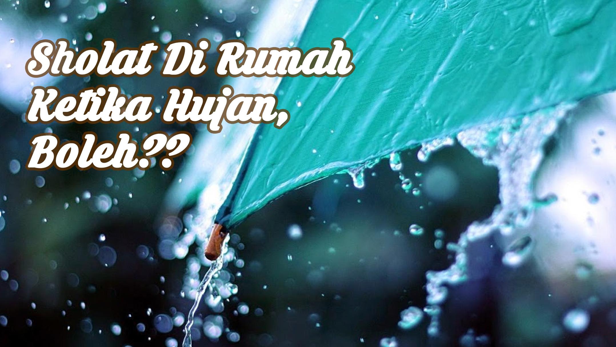 Sholat Di Rumah Ketika Hujan, Diperbolehkan??