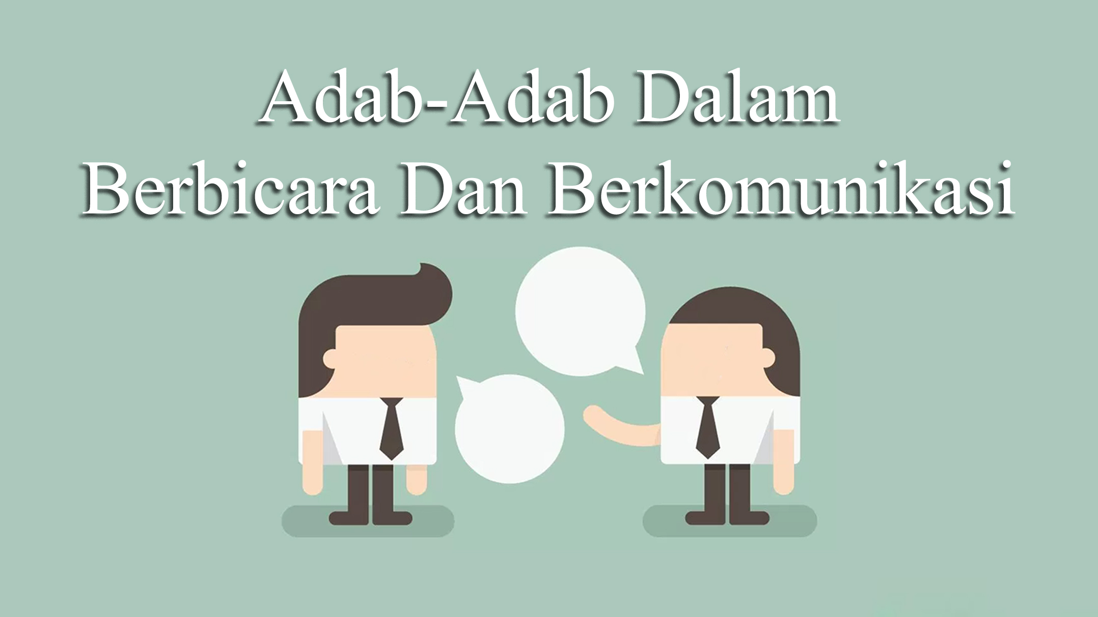 Adab-Adab Dalam Berbicara Dan Berkomunikasi