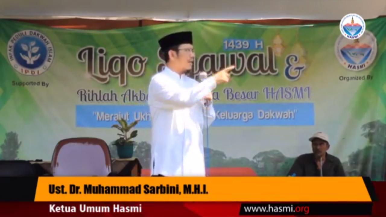 Tasyji Da'wi Ust Dr Muhammad Sarbini, MHI Pada Liqo Syawal HASMI 2018