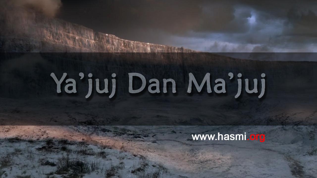 Ya'juj Dan Ma'juj – Adalah manusia dari keturunan Adam dan Hawa