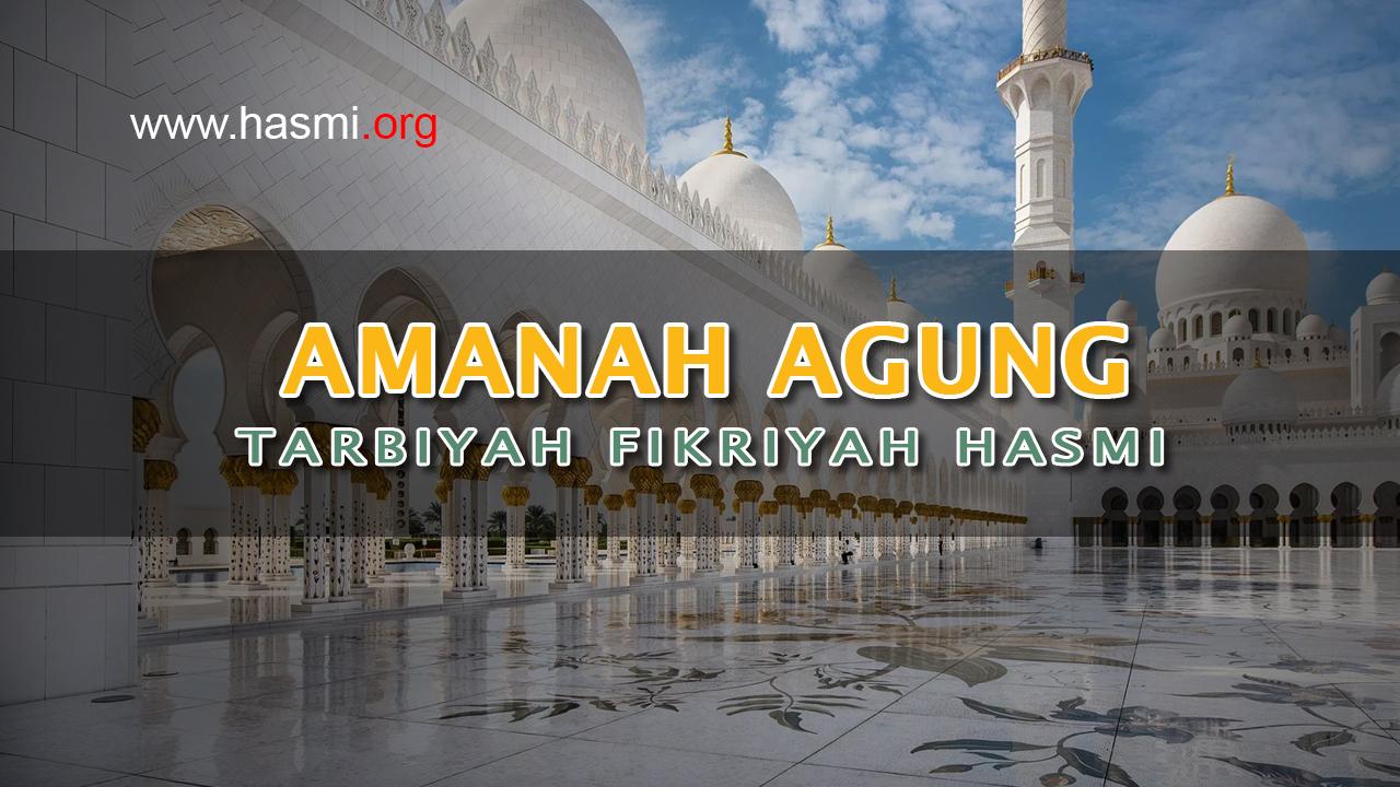 Amanah Agung – Tarbiyah Fikriyah HASMI