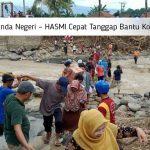 Bencana Melanda Negeri – HASMI Cepat Tanggap Bantu Korban