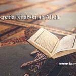 Beriman Kepada Kitab-Kitab Alloh