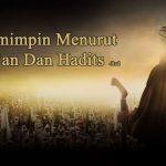 Bagiamanakah Ciri Pemimpin Menurut Al Qur'an Dan Hadits?