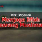 Kiat Istiqomah Menjaga Iffah Seorang Muslimah