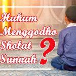 Hukum Mengqodho Sholat Sunnah