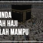 Hukum Orang Yang Menunda Ibadah Haji Setelah Mampu