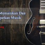 Hukum Memainkan Dan Mendengarkan Musik – Konsultasi