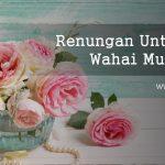 Renungan Untukmu Wahai Muslimah